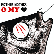 Album cover of O My Heart, by Mother Mother