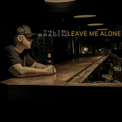 Tyler Braden: Leave Me Alone