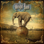 The Weight Band: World Gone Mad