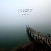 CharlestheFirst: The Mist