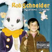 Rob Schneider: Registered Offender