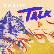 Khalid: Talk