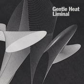 Gentle Heat: Liminal