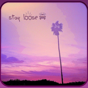 stay loose