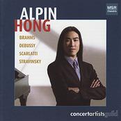 Alpin Hong: Brahms, Debussy, Scarlatti & Stravinsky: Alpin Hong Debut
