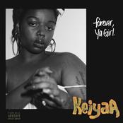 keiyaA: Forever, Ya Girl [Explicit]