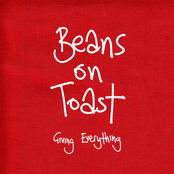 Beans On Toast: Giving Everything