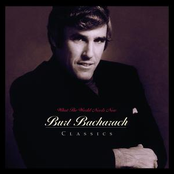 Burt Bacharach: What The World Needs Now: Burt Bacharach Classics