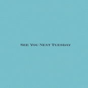 See You Next Tuesday