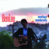 Ben Lee: Something To Remember Me By