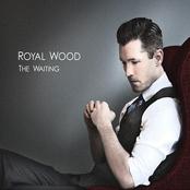 Royal Wood: The Waiting