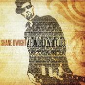 Shane Dwight: A Hundred White Lies