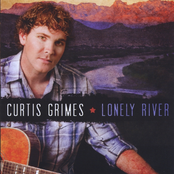 Curtis Grimes: Lonely River