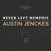 Austin Jenckes: Never Left Memphis