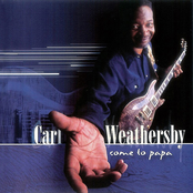 Carl Weathersby: Come to Papa