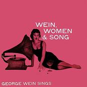 George Wein: Wein, Women & Song