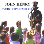 John Henry: Everybody Stand Up!
