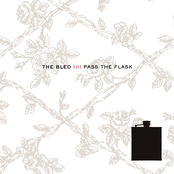 The Bled: Pass The Flask