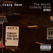 Craig Gass: The Worst Comedy Show Ever
