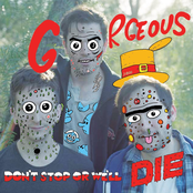 Don't Stop or We'll Die: Gorgeous