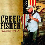 Creed Fisher: Rednecks Like Us