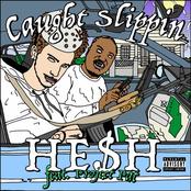 HE$H: Caught Slippin'