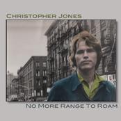 Christopher Mark Jones: No More Range to Roam