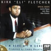 Kirk Fletcher: I'm Here And I'm Gone
