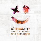 Kap Slap: Felt This Good