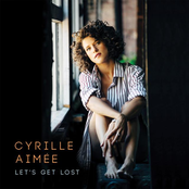 Cyrille Aimee: Let's Get Lost