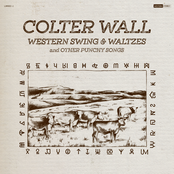 Colter Wall: Western Swing & Waltzes and Other Punchy Songs