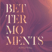 Boys of Fall: Better Moments