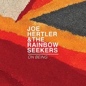 Joe Hertler and The Rainbow Seekers: On Being