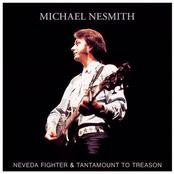Michael Nesmith: Nevada Fighter / Tantamount to Treason