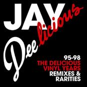 Jay Deelicious 95-98 - The Delicious Vinyl Years (Originals, Remixes & Rarities)