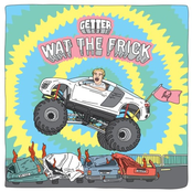 Getter: Wat The Frick EP