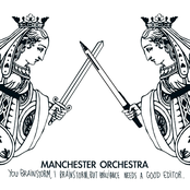 Manchester Orchestra: You Brainstorm, I Brainstorm. But Brilliance Needs A Good Editor