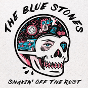 The Blue Stones: Shakin' Off The Rust