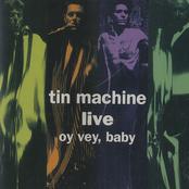 Oy Vey, Baby: Tin Machine Live