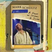 Mark Schultz: Mark Schultz Live - A Night of Stories & Songs