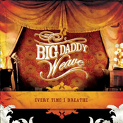 Big Daddy Weave: Every Time I Breathe
