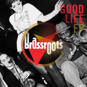 Brassroots - Good Life