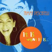 Tammy Pescatelli: It Is What It Is