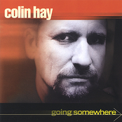 Colin Hay: Going Somewhere