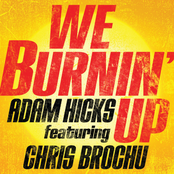 We Burnin' Up (feat. Chris Brochu)