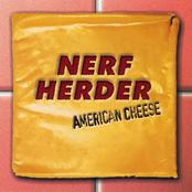 Nerf Herder: American Cheese