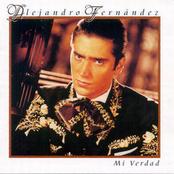 Alejandro Fernandez: Mi Verdad