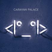 Caravan Palace: <|º_º|>