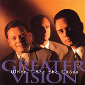 Greater Vision: When I See The Cross