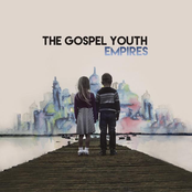 The Gospel Youth: Empires